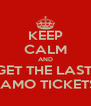 KEEP CALM AND GET THE LAST  DAMO TICKETS  - Personalised Poster A4 size