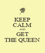 KEEP CALM AND GET THE QUEEN - Personalised Poster A4 size
