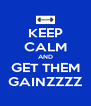 KEEP CALM AND GET THEM GAINZZZZ - Personalised Poster A4 size