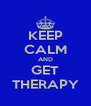 KEEP CALM AND GET THERAPY - Personalised Poster A4 size