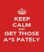 KEEP CALM AND GET THOSE A*S PATELY - Personalised Poster A4 size