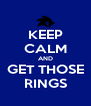 KEEP CALM AND GET THOSE RINGS - Personalised Poster A4 size