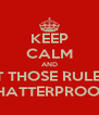 KEEP CALM AND GET THOSE RULERS  SHATTERPROOF  - Personalised Poster A4 size