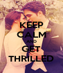 KEEP CALM AND GET THRILLED - Personalised Poster A4 size