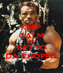 KEEP CALM AND GET TO DA CHOPPA - Personalised Poster A4 size
