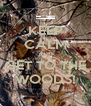 KEEP CALM AND GET TO THE WOODS! - Personalised Poster A4 size