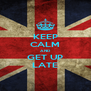 KEEP CALM AND GET UP LATE - Personalised Poster A4 size