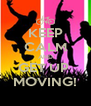 KEEP CALM AND GET UP  MOVING! - Personalised Poster A4 size