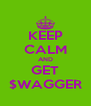 KEEP CALM AND GET $WAGGER - Personalised Poster A4 size