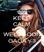 KEEP CALM AND GET WELL SOON GAGA <3 - Personalised Poster A4 size