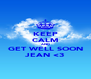 KEEP CALM AND GET WELL SOON JEAN <3 - Personalised Poster A4 size