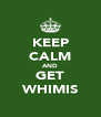 KEEP CALM AND GET WHIMIS - Personalised Poster A4 size