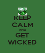 KEEP CALM AND GET WICKED - Personalised Poster A4 size