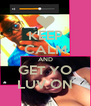 KEEP CALM AND GET YO LUV ON - Personalised Poster A4 size