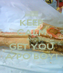 KEEP CALM AND GET YOU A PO BOY! - Personalised Poster A4 size