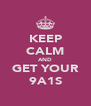KEEP CALM AND GET YOUR 9A1S - Personalised Poster A4 size