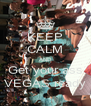 KEEP CALM AND Get your ass VEGAS ready - Personalised Poster A4 size
