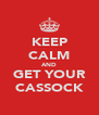 KEEP CALM AND GET YOUR CASSOCK - Personalised Poster A4 size