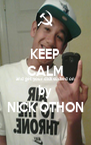 KEEP CALM and get your dick sucked on by NICK OTHON - Personalised Poster A4 size