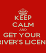 KEEP CALM AND GET YOUR  DRIVER'S LICENSE - Personalised Poster A4 size