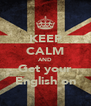 KEEP CALM AND Get your English on - Personalised Poster A4 size