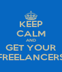 KEEP CALM AND GET YOUR FREELANCERS - Personalised Poster A4 size