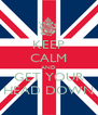 KEEP CALM AND GET YOUR HEAD DOWN - Personalised Poster A4 size