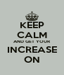 KEEP CALM AND GET YOUR INCREASE ON - Personalised Poster A4 size