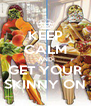 KEEP CALM AND GET YOUR SKINNY ON - Personalised Poster A4 size