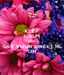 KEEP CALM AND GET YOUR SWEET 16 ON - Personalised Poster A4 size