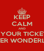 KEEP CALM AND GET YOUR TICKET TO WINTER WONDERLAND - Personalised Poster A4 size