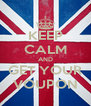 KEEP CALM AND GET YOUR VOUPON - Personalised Poster A4 size