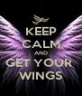 KEEP CALM AND GET YOUR  WINGS - Personalised Poster A4 size