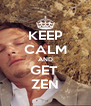 KEEP CALM AND GET  ZEN - Personalised Poster A4 size