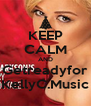 KEEP CALM AND Getreadyfor KellyC.Music - Personalised Poster A4 size