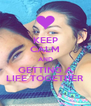 KEEP CALM AND GETTING A LIFE TOGETHER - Personalised Poster A4 size