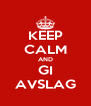 KEEP CALM AND GI AVSLAG - Personalised Poster A4 size