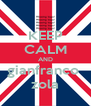 KEEP CALM AND gianfranco  zola - Personalised Poster A4 size