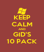 KEEP CALM AND GID'S 10 PACK - Personalised Poster A4 size