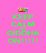 KEEP CALM AND GIDDHA ON!!!!! - Personalised Poster A4 size