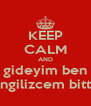 KEEP CALM AND gideyim ben ingilizcem bitti - Personalised Poster A4 size