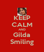 KEEP CALM AND Gilda Smiling - Personalised Poster A4 size