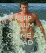 KEEP CALM AND GIMME A HEAD - Personalised Poster A4 size