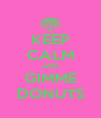 KEEP CALM AND GIMME DONUTS - Personalised Poster A4 size