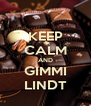 KEEP CALM AND GIMMI LINDT - Personalised Poster A4 size