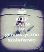KEEP CALM AND gimnastyczne szaleństwo - Personalised Poster A4 size