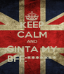KEEP CALM AND GINTA MY BFF:******* - Personalised Poster A4 size
