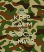 KEEP CALM AND GIOCA A MW3 - Personalised Poster A4 size