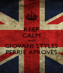 KEEP CALM AND GIOVANI STYLES PERRIE APROVES - Personalised Poster A4 size