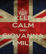 KEEP CALM AND GIOVANNA EMILY - Personalised Poster A4 size